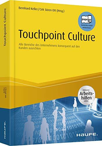 Touchpoint Culture: Alle Bereiche des Unternehmens konsequent auf den Kunden ausrichten (Haufe Fachbuch)