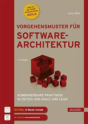 Vorgehensmuster für Softwarearchitektur: Kombinierbare Praktiken in Zeiten von Agile und Lean