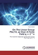 On the Linear Group Psl(10, Q) Over a Finite Field Q = 2 Degreesn