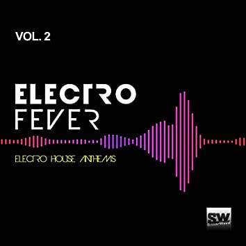 Electro Fever, Vol. 2 (Electro House Anthems)