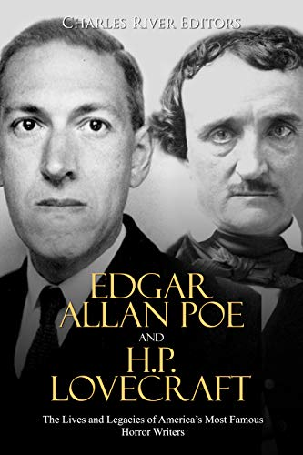 Edgar Allan Poe and H.P. Lovecraft: The Lives and Legacies of America's Most Famous Horror Writers