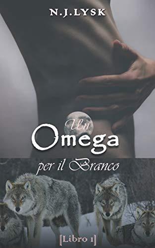 Un Omega per il Branco: Alpha/Beta/Omega Mpreg