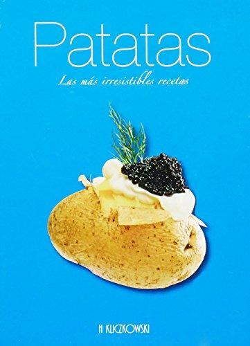 Patatas - las mas irresistibles recetas