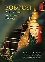 Bobogyi: A Burmese Spiritual Figure
