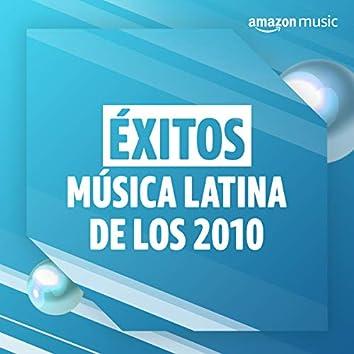 Éxitos música latina de los 2010