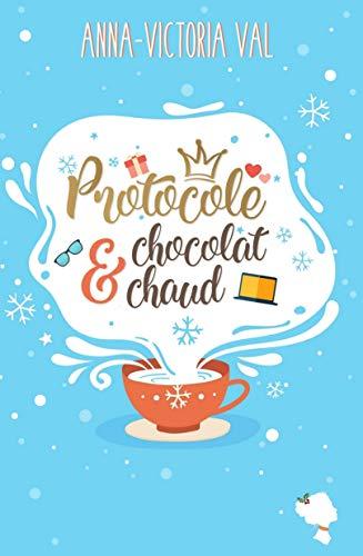 Protocole & Chocolat Chaud: (romance royale de Noël)