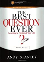 By Andy Stanley - The Best Question Ever?: Learning to Foolproof Your Life (Northpoint Resources) (Stg)