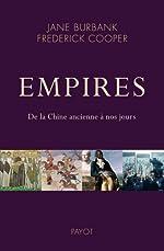 Empires. De la Chine ancienne à nos jours. de Frédérick Cooper