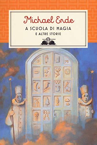 A scuola di magia. E altre storie. Nuova ediz.