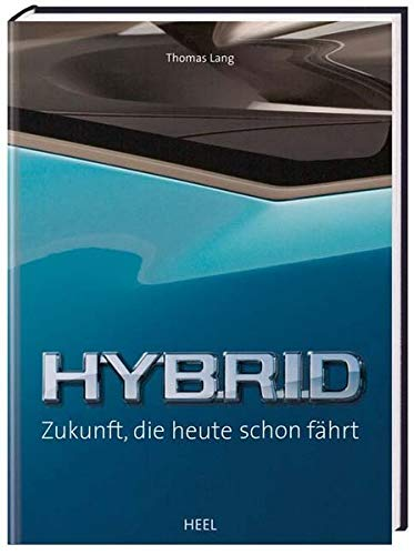 Hybrid: Zukunft, die heute schon fährt