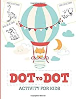 Dot to Dot Activity for Kids (50 Animals): 50 Animals Workbook - Ages 3-8 - Activity Early Learning Basic Concepts