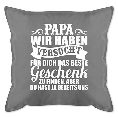 Shirtracer Vatertagsgeschenk Kissen - Papa wir haben versucht Finden - weiß - Unisize - Grau - Vatertagsgeschenk Kissen wir haben versucht - GURLI Kissen mit Füllung - Kissen