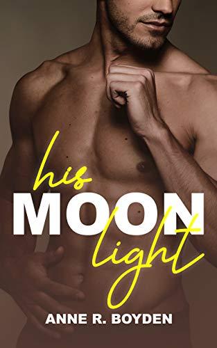 His Moonlight: An Alpha Billionaire Romance