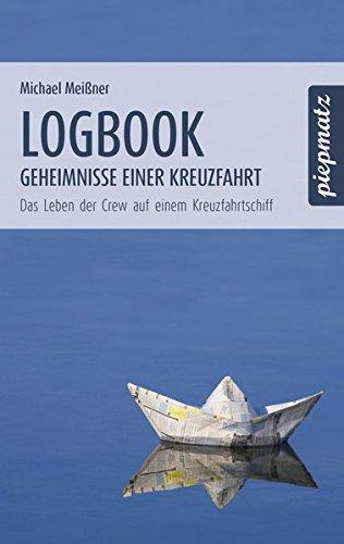 Logbook - Geheimnisse einer Kreuzfahrt: Das Leben der Crew auf einem Kreuzfahrtschiff