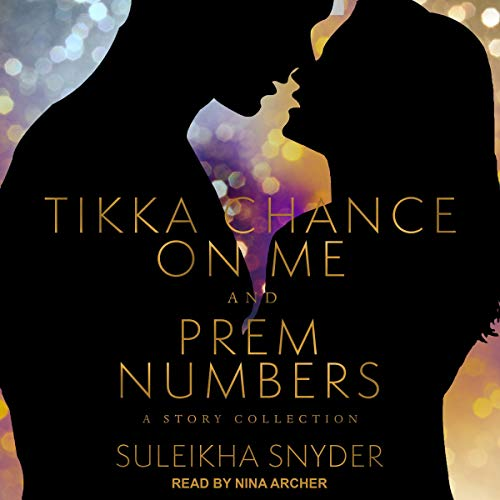 Prem Numbers & Tikka Chance on Me Audiobook By Suleikha Snyder cover art