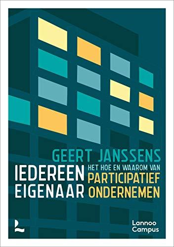 Iedereen eigenaar: Het hoe en waarom van participatief ondernemen (Dutch Edition)