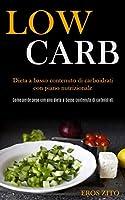 Low Carb: Dieta a basso contenuto di carboidrati con piano nutrizionale (Come perde peso con una dieta a basso contenuto di carboidrati)