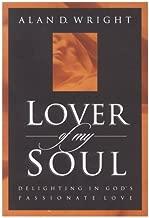 Lover of My Soul: Delighting in God's Passionate Love