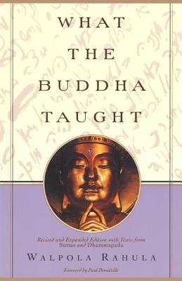 What the Buddha Taught[WHAT THE BUDDHA TAUGHT REV][Paperback]