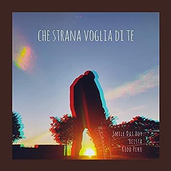 Che Strana Voglia Di Te (feat. Blista Kaine)