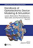 Handbook of Optoelectronic Device Modeling and Simulation: Lasers, Modulators, Photodetectors, Solar Cells, and Numerical Methods, Vol. 2 (Series in Optics and Optoelectronics) (English Edition)