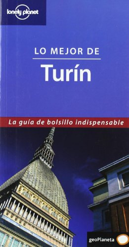 Lo mejor de Turín (Guías Lo mejor de... Lonely Planet)