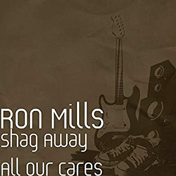 Shag Away All Our Cares