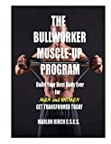 The Bullworker Muscle-up Program: Build Your Best Body Ever (Bullworker Power Series)