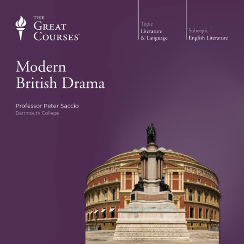 Modern British Drama                   By:                                                                                                                                 Peter Saccio,                                                                                        The Great Courses                               Narrated by:                                                                                                                                 Peter Saccio                      Length: 6 hrs and 9 mins     47 ratings     Overall 4.5