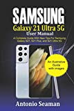 Samsung Galaxy S21 Ultra 5G User manual: A Complete Guide with New Tips for Samsung Galaxy S21, S21 Plus and S21 Ultra 5G