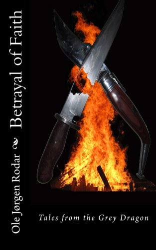 Book: Betrayal of Faith (Tales from the Grey Dragon Book 2) by Ole Jørgen Rodar