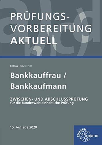 Prüfungsvorbereitung aktuell - Bankkauffrau/Bankkaufmann: Zwischen- und Abschlussprüfung