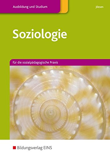 Soziologie / Ausgabe für die sozialpädagogische Praxis: Soziologie: für die sozialpädagogische Praxis: Schülerband