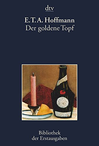 Der goldene Topf: Ein Mährchen aus der neuen Zeit