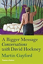 A Bigger Message( Conversations with David Hockney) [BIGGER MESSAGE] [Hardcover]