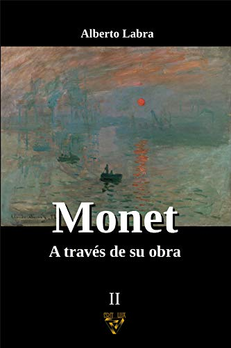 MONET: A través de su obra (Pintores través de su obra nº 2) (Spanish Edition)