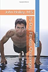21-Day Fitness Challenge: John Holley, M.S. Paperback