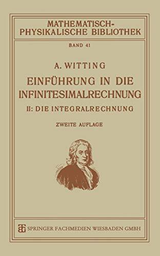 Einführung in die Infinitesimalrechnung: II: Die Integralrechnung (Mathematisch-physikalische Bibliothek) (German Edition)