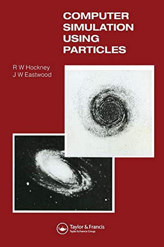 Compare Textbook Prices for Computer Simulation Using Particles 1st Edition ISBN 9780852743928 by Hockney, R.W,Eastwood, J.W
