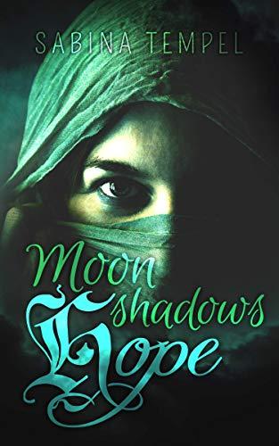 Moonshadows - Hope: (Dark Romantasy)