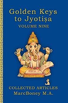 Golden Keys to Jyotisha: Volume Nine by [Marc Boney]