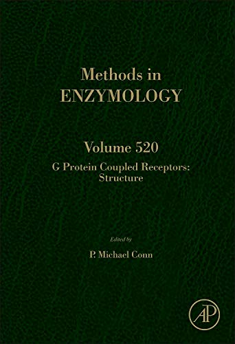 G Protein Coupled Receptors: Structure (Volume 520) (Methods in Enzymology (Volume 520), Band 520)