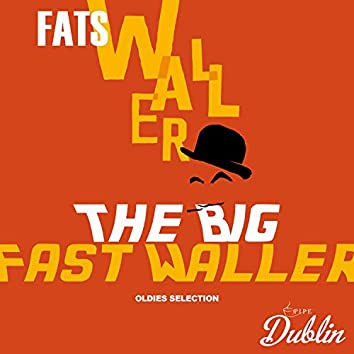 Oldies Selection: The Big Fast Waller