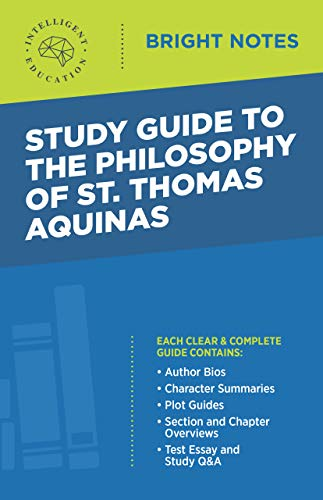 Study Guide to The Philosophy of St. Thomas Aquinas (Bright Notes)