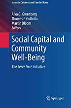 Social Capital and Community Well-Being: The Serve Here Initiative (Issues in Children's and Families' Lives)