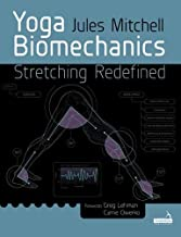 Yoga Biomechanics: Stretching Redefined
