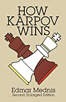 How Karpov Wins: Second, Enlarged Edition (Dover Chess)