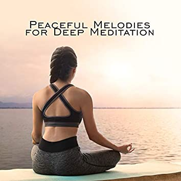 Peaceful Melodies for Deep Meditation