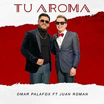 Tu Aroma (feat. Juan Roman)