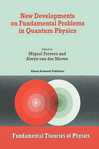 New Developments on Fundamental Problems in Quantum Physics (Fundamental Theories of Physics (81))